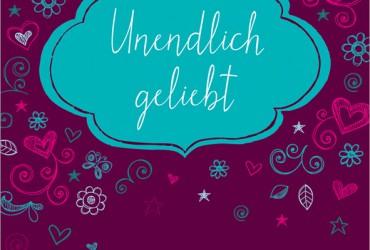 """""""Unendlich geliebt"""""""